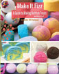 Make It Fizz: Guide to Making Bath Tub Treats