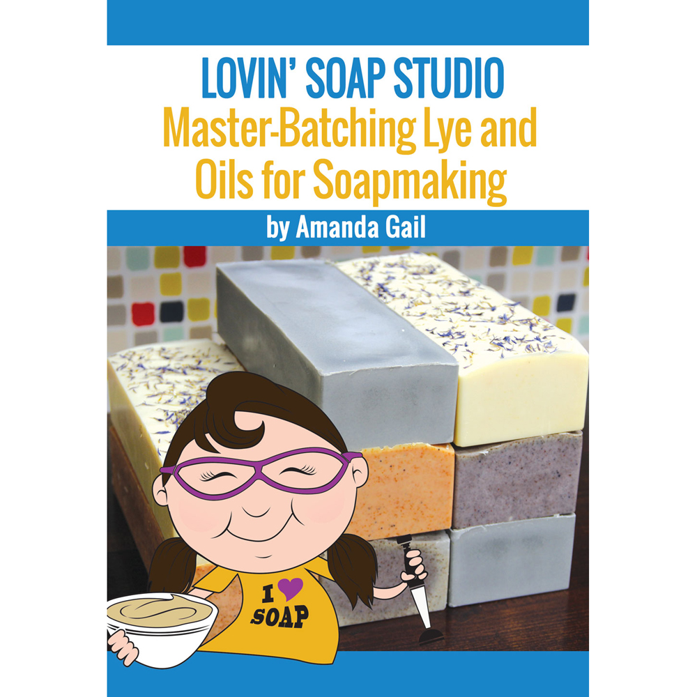 Master-Batching Lye and Oils for Soapmaking E-Book
