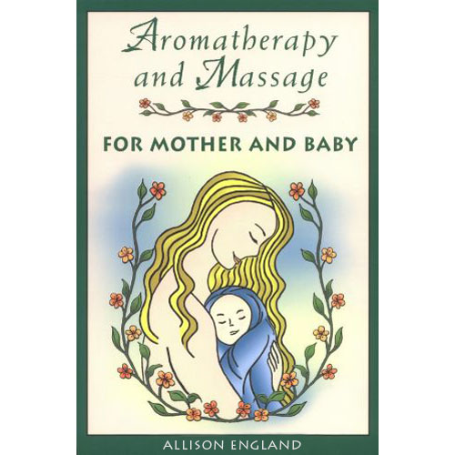 Aromatherapy And Massage For Mom And Baby, 1 Book