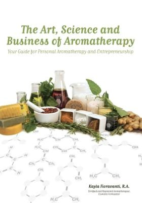 The Art, Science and Business of Aromatherapy