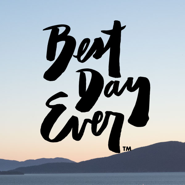 Best Day Ever - Choose Happy