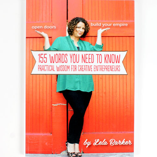 155 Words You Need to Know: Practical Wisdom for Creative Entrepreneurs